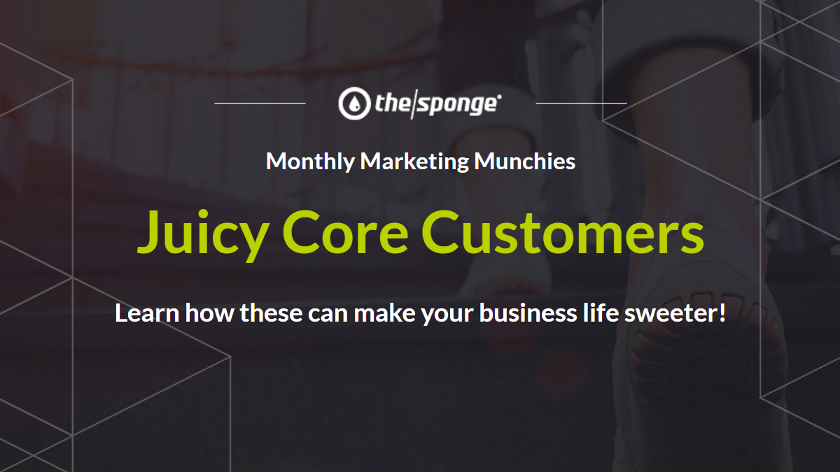 Monthly Marketing Munchies: Juicy Core Customers