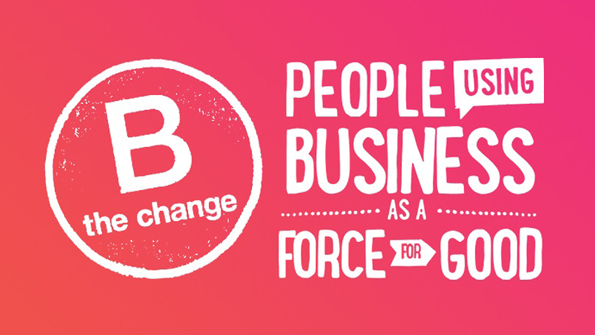 What is a B Corp and why are we one?