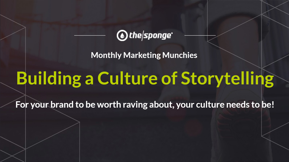 Monthly Marketing Munchies Recap: Building a Culture of Storytelling