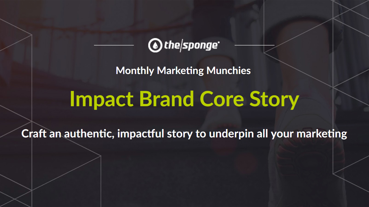 Monthly Marketing Munchies: Impact Brand Core Story