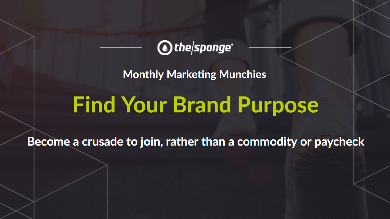 Monthly Marketing Munchies: How To Find Your Brand Purpose