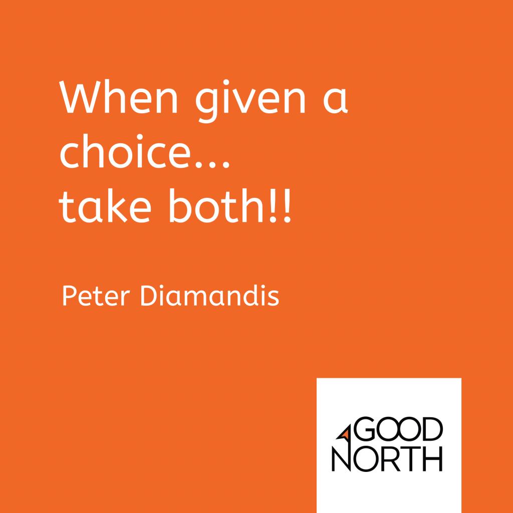 When given a choice take both